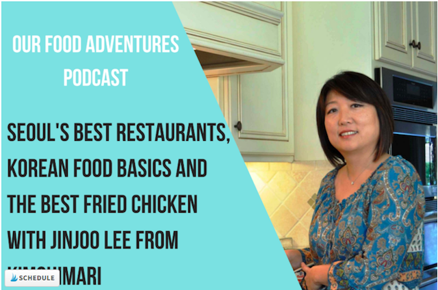 Korean Food Basics And Traveling In Korea Podcast With Our Food